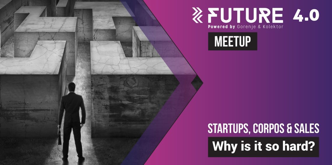 Startups, Corpos & Sales – Future 4.0 meetup