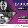 Kako zdržati in zmagovati? – Future 4.0 meetup